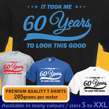 It took me 60 years to LOOK THIS GOOD mens women t-shirt 60th Birthday year 1957