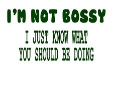 Custom Made T Shirt I'm Not Bossy Just Know What You Should Be Doing Attitude