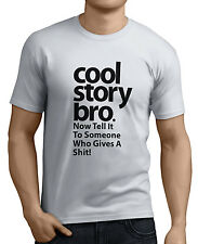 Cool Story Bro now tell it to someone who Gives A Sh*t  Funny T-Shirts 14 Colors