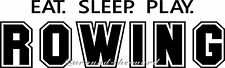 EAT SLEEP PLAY ROWING SPORTS Vinyl Wall Decal Sticker Word Saying Quote Art
