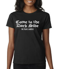 Come To The Dark Side We Have Cookies Star Wars Funny Ladies T-Shirt S-2XL