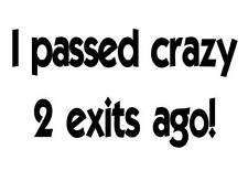 Custom Made T Shirt Passed Crazy Two Exits Ago Funny Hilarious Attitude Humor