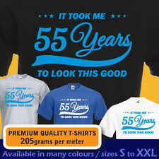 It took me 55 years to LOOK THIS GOOD mens women t-shirt 55th Birthday year 1962