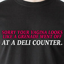 sorry your vagina looks  like a grenade went off  at a deli retro Funny T-Shirts