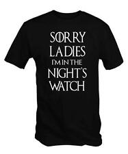 Sorry Ladies I'm in the Night's Watch T Shirt Tee Snow of game thrones jon funny