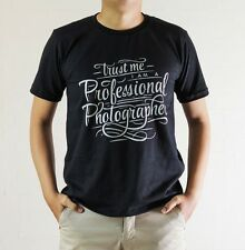 Cool Photography Camera Geek Tshirt Quote Trust Me I'm Professional Photographer