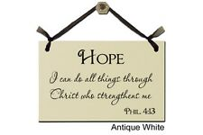 Hope. I can do all things through Christ who strengthens me - Sign