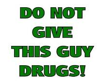 Custom Made T Shirt Choice Do Not Give This Guy Girl Alcohol Drugs Funny Stoner
