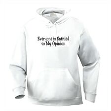 Pullover Hooded One Liners Sweatshirt Everyone Is Entitled To My Opinion
