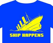T Shirt S-5XL Ship happens titanic funny computer book maritime wreck treasure