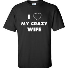 I Love My Crazy Wife T-Shirt Funny Humor Valentine's Day Gift Tee 6 COLORS