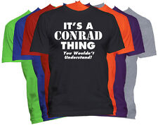 It's A CONRAD Thing T-Shirt You Wouldn't Understand Tee Family Reunion