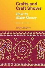 NEW - Crafts and Craft Shows: How to Make Money