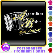 Accordion Babe With Attitude - Music Gift T Shirt 5yrs - 6XL by MusicaliTee
