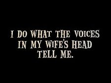 I Do What The Voices In My Wife's Head Tell Me Men's T-Shirt ----- Funny Novelty