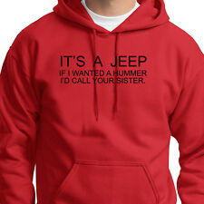 It's A JEEP If I Wanted A Hummer...Funny T-shirt 4 wheelin Hoodie Sweatshirt