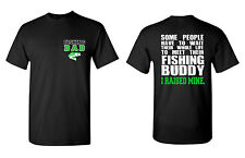 Some People will Have to Wait Their Whole Life Fishing Dad Unisex T Shirt