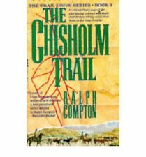 The Chisholm Trail (The traildrive series), Compton, Ralph, Used; Very Good Book
