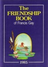 THE FRIENDSHIP BOOK OF FRANCIS GAY 1985 (ANNUAL), FRANCIS GAY, Used; Good Book