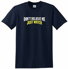 Don't Believe Me Just Watch T-shirt Funny Musical T-shirt Nice Shirt Mark Ronson