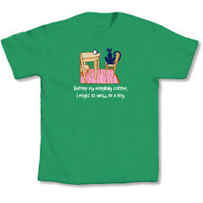 LA Imprints T-shirts Cats Humor Before My Morning Coffee I Might As Well Be Dog