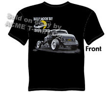 Hot Rod T Shirts 1932 Ford Shirt Half Moon Bay Drag Strip Racing Vintage Car Tee