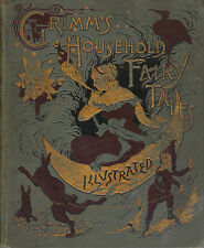 GRIMM'S HOUSEHOLD FAIRY TALES-1890-BEAUTUFUL ILLUSTRATED CHILDRENS BOOK!