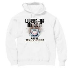 Pullover Hooded Hoodie Sweatshirt Novelty Looking For Mr Right Found Coffee
