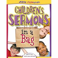 Children's Sermons in a Bag (Godprints Bible Funstuff Series) Mary Grace Becker