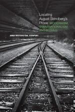 Locating August Strindberg's Prose: Modernism, Transnationalism, and Setting by