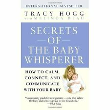 Secrets Of The Baby Whisperer: How To Calm, Connect, And Communicate With Your B