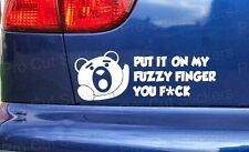 Ted Movie Put It On My Fuzzy Finger You Novelty Funny Car Bumper Stickers Decals