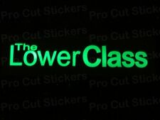 The Lower Class Small - Large Glow in the Dark Luminescent Vinyl Stickers Decals