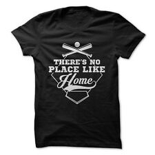 There's No Place Like Home - Funny T-Shirt