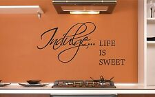 Indulge Life Is Sweet  Wall Art Quote Sticker Vinyl Decal Kitchen HOME DIY