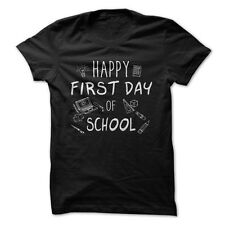 Happy First Day Of School - Funny T-Shirt