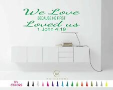 John 4:19 We Love Because He First Loved Us Bible Wall Quote Decal Sticker Vinyl
