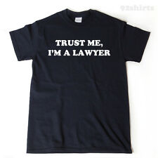 Trust Me, I'm A Lawyer T-shirt Attorney Legal Funny Gift Tee Shirt