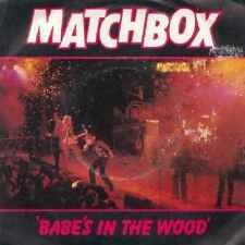 """Matchbox-Babes In The Wood 7"""" 45-MAGNET, MAG193, 1981, Plain Sleeve"""