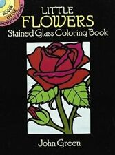 Little Flowers Stained Glass Coloring Book Dover Stained Glass Coloring Book