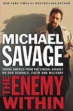 The Enemy Within : Saving America from the Liberal Assault on Our Churches,...