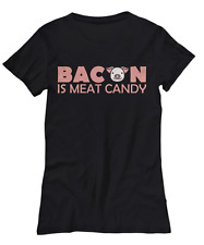 Bacon Is Meat Candy Funny Food T-Shirt - Women's Tee