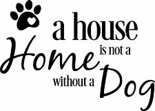 A house is not a home without a dog vinyl wall sticker saying home decor decal