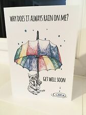 Why does it always rain on me? Get Well Soon blank card (customised available)