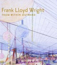 Frank Lloyd Wright : From Within Outward by Guggenheim Museum Staff! Great Shape