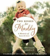 Two Kisses for Maddy: A Memoir of Loss & Love 2011 by Logelin, Matt 1600249949