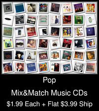 Pop(12) - Mix&Match Music CDs @ $1.99/ea + $3.99 flat ship