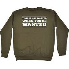 Funny Time Is Not Wasted When Your Wasted Boys Night Drinking Club SWEATSHIRT