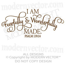 FEARFULLY and WONDERFULLY Made PSALM 139:14 Quote Vinyl Wall Decal Inspirational