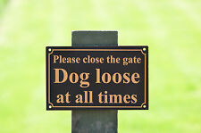 Please close gate dog loose at all times 3mm foamex house security sign holed